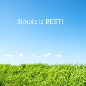 Simple is best